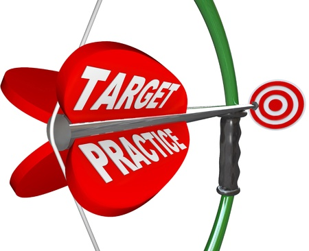 best practices: The words Target Practice on a red arrow pulled on a bow and aimed at a bulls-eye to symbolize readiness, being prepared and practicing for a big game or competition