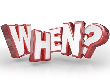 Het woord Toen in rode 3D brieven met vraagteken vraagt u voor de tijd of de deadline voor een evenement of gelegenheid