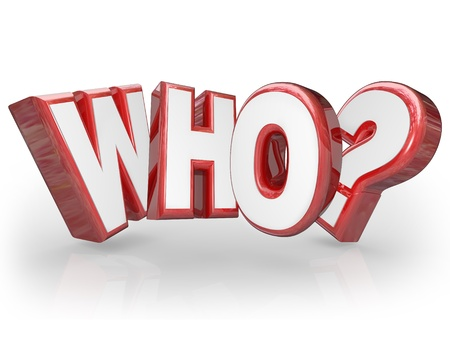 objection: The word Who in red 3D letters to symbolize a question about a person who is the center of a mystery or expressing surprise that someone has been chosen or revealed Stock Photo