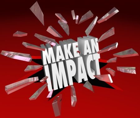 impressions: The words Make an Impact breaking through 3D red glass to illustrate making a difference, taking action to hammer home an important point Stock Photo
