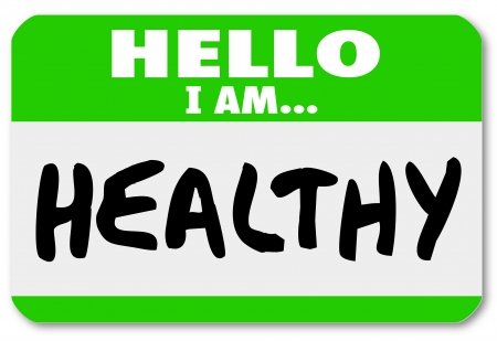 A green nametag sticker with the words Hello I Am Healthy to illustrate that you are physically fit and follow diet and exercise photo