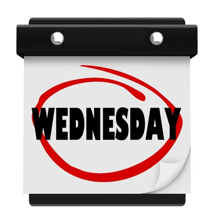 calendar page: The word Wednesday circled on a wall calendar to remind you of an appointment or something important on your schedule
