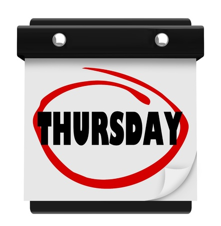 thursday: The word Thursday circled on a wall calendar to remind you of an appointment or an important meeting or event on your schedule