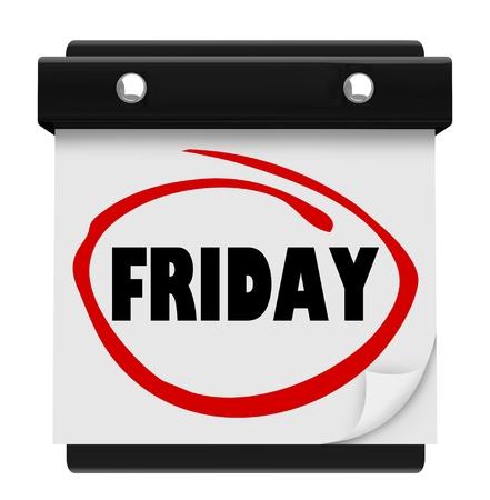 school agenda: La palabra Viernes círculo en un calendario de pared para ilustrar el fin de semana ya está aquí y para recordarle que debe burlarse de youre tiempo de relajación fuera de la escuela o el trabajo