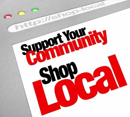 De woorden Steun Uw Community Shop Lokaal op een computer scherm met een website winkel of bedrijf moedigen u aan te kopen bij een handelaar in uw woonplaats