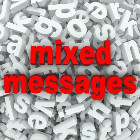 impressions: The words Mixed Messages on a background of random letters and words to illustrate poor communication or a bad misunderstanding between people involved in mistaken communication