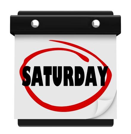 circled: La palabra S�bado c�rculo en un calendario de pared para ilustrar el fin de semana y sirven como un recordatorio de los eventos o citas importantes