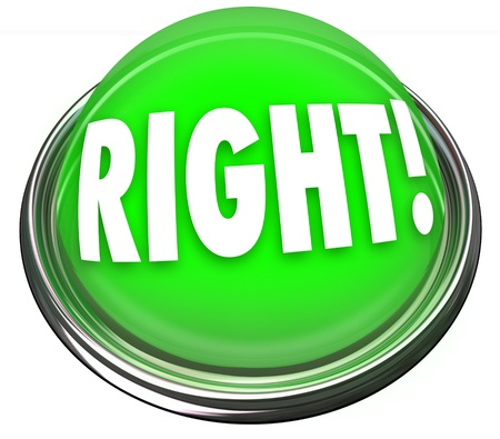 response: A round green button in metal and light with the word Right to indicate a correct answer or response and tally your score for a test or quiz