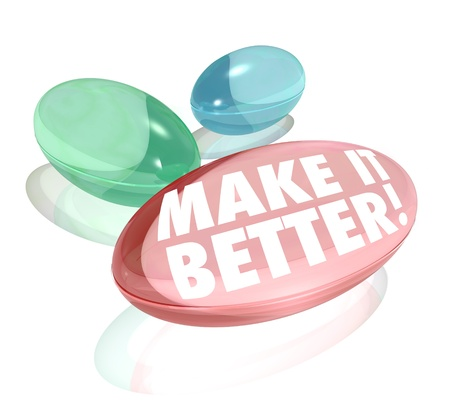 business it: The words Make it Better on vitamins, supplements, pills or capsules to deliver increases or improvements in health, business revenue or other results