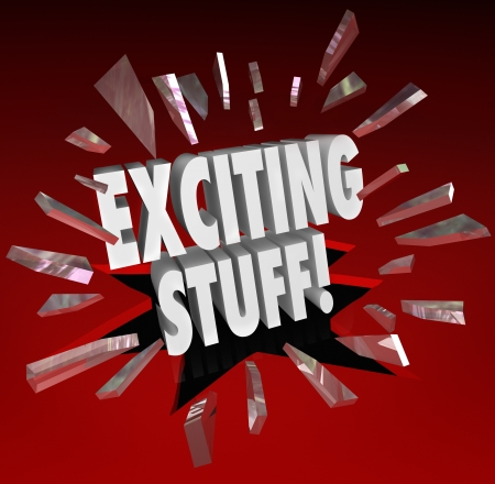 The words Exciting Stuff in 3d letters breaking through glass to symbolize fun or important news or updates Stock Photo - 19587254