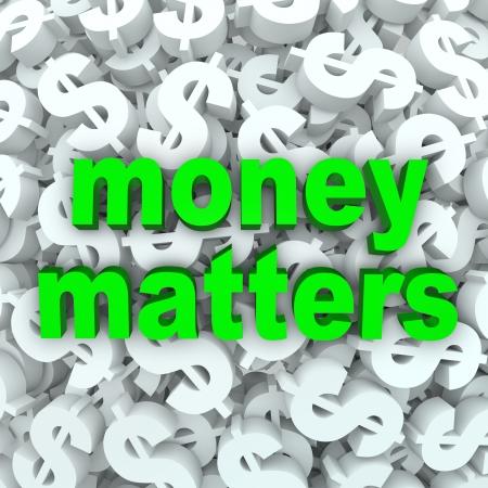 signos de pesos: Las palabras Money Matters sobre un fondo de signos de d�lar y s�mbolos de moneda Foto de archivo