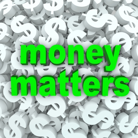 dollar signs: The words Money Matters on a background of dollar signs and currency symbols