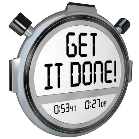 settled: The words Get it Done on a stopwatch or timer to encourage you to complete or finish a task or job