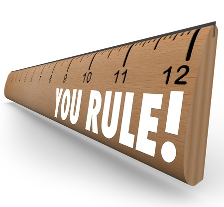 flattery: The words You Rule on a ruler to illustrate good or grate grades, review, approval, praise, commendation or recommendation