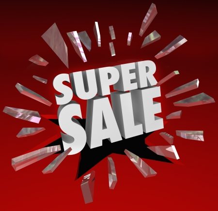 closeout: The words Super Sale breaking through red glass to illustrate a big clearance or closeout event at a store, shop or retail seller where you can save money when buying merchandise