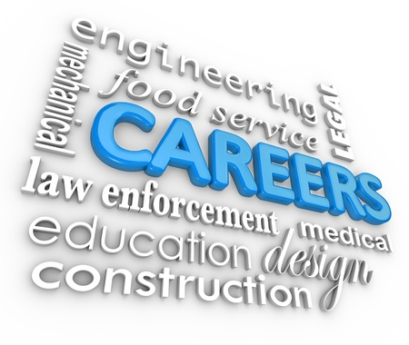 The word Careers on a 3d collage background including jobs such as education, law enforcement, engineering, construction, legal and more photo
