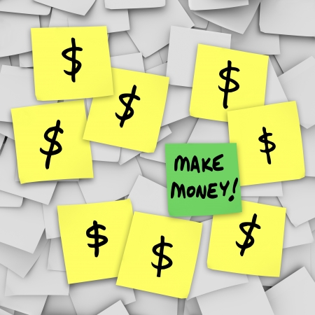 earn fast money: The words Make Money on sticky notes with dollar signs illustrating a scheme or plan to get rich quick and grow your wealth