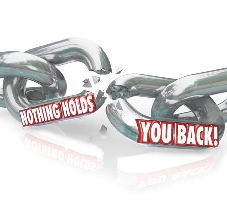 rompiendo: Las palabras Nada te detiene en los enlaces de la cadena de romper para ilustrar la libertad, la liberaci�n y la emancipaci�n de los obst�culos o las fuerzas de mantenimiento de que el logro de sus objetivos o de �xito Foto de archivo