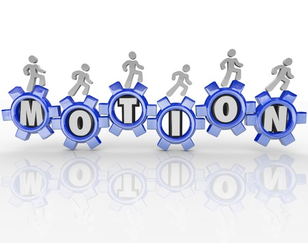 The word Motion in gears and people walking on them to move them to illustrate a team working together to move a business or company forward with progress and movement photo