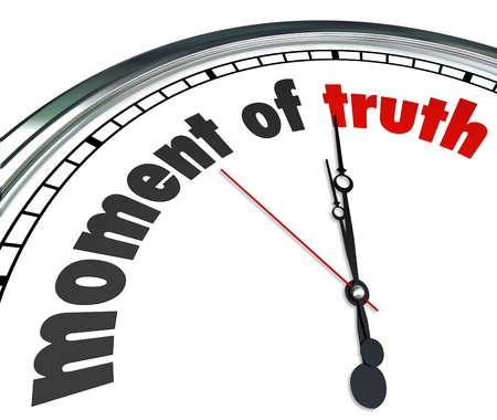 truth: The words Moment of Truth on a clock to illustrate it is time to witness a verdict or outcome to a game, challenge or test you are undertaking, to prove yourself and your character Stock Photo