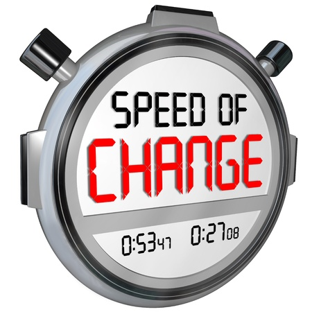progression: Speed of Change words on a timer or stopwatch to illustrate the fast pace of innovation and evolving to compete against your opponents in business, a game, a race, or life