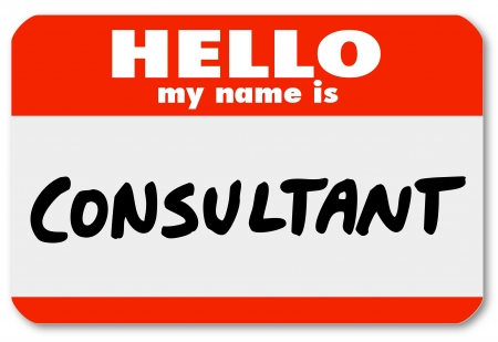 insightful: The word Consultant written on a Hello My Name Is badge, nametag or sticker to advertise that you are a professional or expert in your field of knowledge or expertise Stock Photo