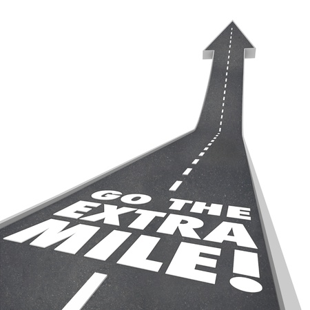 mile: The words or saying Go the Extra Mile on a road with arrow going upward to illustrate improvement, increase and additional effort to accomplish a goal or mission