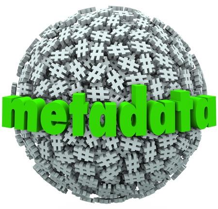 metadata: Una palla o sfera di hash tag o numero libbra segni e la parola di metadati per illustrare i messaggi ei dati pubblicati su siti web o siti di social network