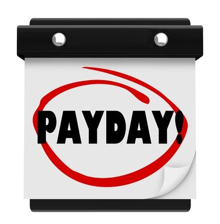 salarios: La palabra del d�a de paga en un c�rculo en una p�gina de un calendario de pared para recordar el d�a en que deben ser pagados para trabajar en su trabajo