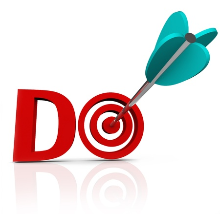 accomplishing: The word Do in red 3d letters with an arrow in a bulls-eye to symbolize taking action and having initiative to act in achieving or accomplishing a goal or mission
