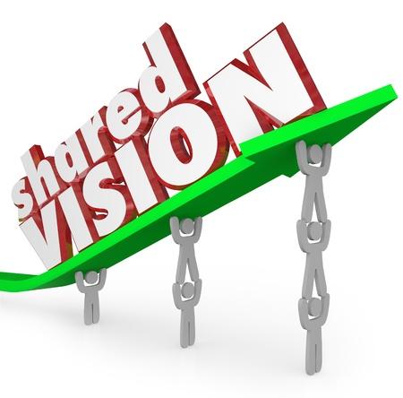 Un groupe de travailleurs ou de personnes dans une organisation soulever une flèche avec les mots une vision partagée pour illustrer leur objectif commun et l'accord unanime de direction Banque d'images - 20860988