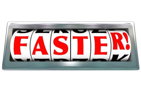 faster: The word Faster on a speedometer to illustrate fast speed in a race or competition, or improvement in efficiency such as customer service