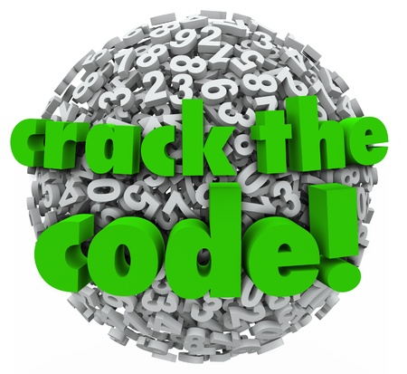 accessing: The words Crack the Code on a ball or sphere of numbers to illustrate breaking through network computer security to hack a password