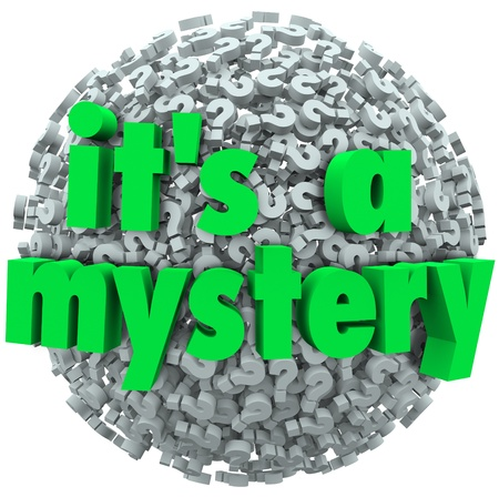 The words It's a Mystery on a question mark ball or sphere to illustrate an unknown or uncertain answer or fact Фото со стока