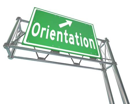 assimilate: The word Orientation on a green freeway direction sign to point the way for new students or employees