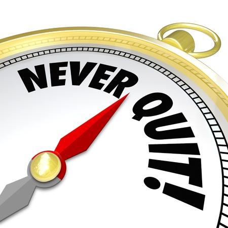 nunca: Nunca dejar de decir en un comp�s de oro para ilustrar la dedicaci�n y la determinaci�n en el logro de una meta a pesar de los obst�culos y desaf�os Foto de archivo
