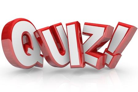 Het woord Quiz in rode 3D brieven aan een examen, evaluatie of beoordeling illustreren om uw kennis of deskundigheid te meten