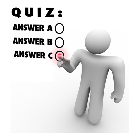 guessing: The words Quiz and several multiple choice answers and a person choosing the best selection as his answer