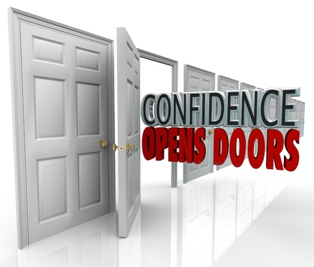 believing: A door opening and the words Confidence Opens Doors illustrating the opportunity made possible by believing in yourself