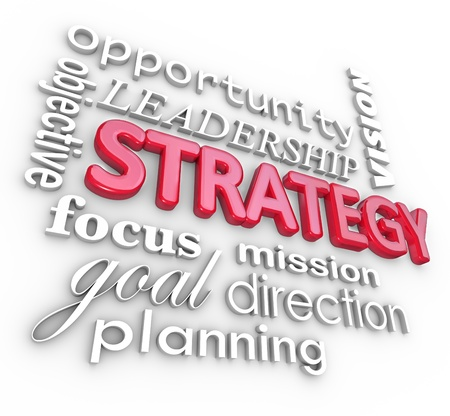 The word Strategy and related terms in a 3d collage background, including planning, objective, focus, goal, mission and leadership
