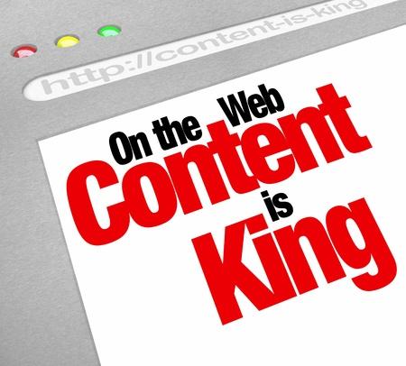 rey: Las palabras de contenido es el rey en una pantalla de computadora sitio web para ilustrar la importancia de art�culos nuevos o nuevas, caracter�sticas, archivos u otros objetos de valor para los visitantes de encontrar en su sitio web y generar tr�fico
