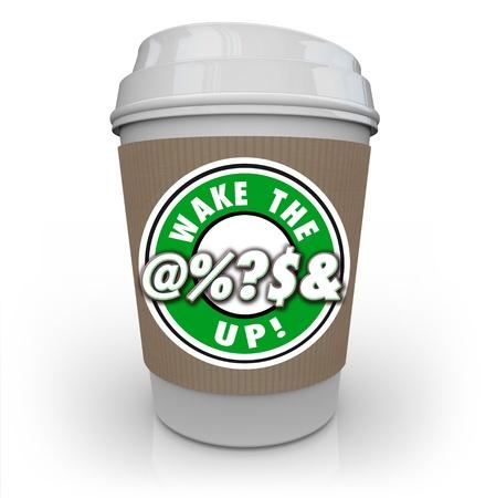 De woorden Wek de @%? S & Up op een kopje koffie aan het worden alert, bewust en wakker om problemen en vraagstukken rondom u te illustreren Stockfoto