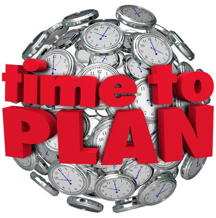 The words Time to Plan in red letters on a sphere of clocks to illustrate the importance of planning to achieve a goal or have a successful mission