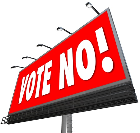 Vote No on a red outdoor billboard sign to tell you to reject or deny a proposal or candidate in an election