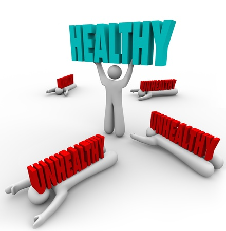one person with others: One person in a group is in good health and lifts the word Healthy while others are sick or ill and crushed by the word Unhealthy