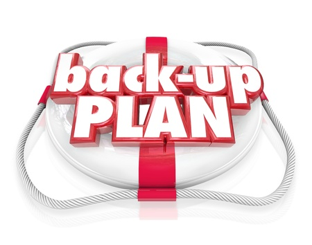fails: The words Back-Up Plan on a life preserver to illustrate backing up files on your computer or an alternative idea or scheme if your first primary objective fails Stock Photo
