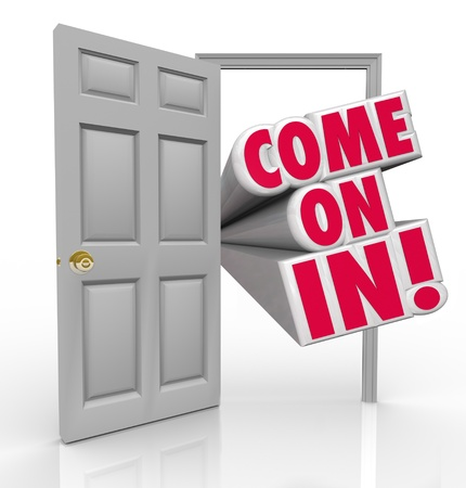 come in: The words Come On In standing in a doorway to invite you inside with a cordial greeting as a visitor or new customer
