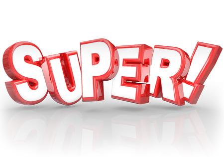 buen trato: La palabra super en letras 3D para ilustrar haciendo un gran trabajo en una tarea o asignación, o el elogio de algo que es bueno, fantástico, magnífico, increíble o poderosos Foto de archivo