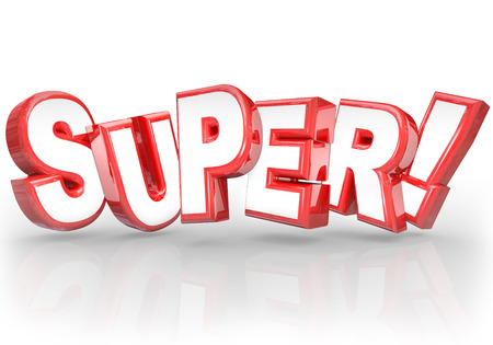 great deal: The word Super in 3D letters to illustrate doing a great job on a task or assignment, or praise for  something that is good, fantastic, superb, amazing or powerful Stock Photo