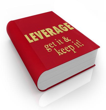 leverage: Las palabras Leverage - Get It, lo mantienen en una portada de libro rojo para ilustrar la ventaja competitiva en la negociaci�n y la negociaci�n Foto de archivo